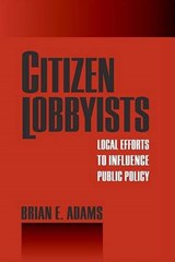 Citizen Lobbyists | Brian E. Adams |