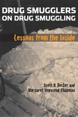 Drug Smugglers on Drug Smuggling | Scott H. Decker & Margaret Townsend Chapman |
