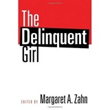 The Delinquent Girl | Margaret A. Zahn |