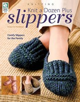 Knit a Dozen Plus Slippers | Amy Polcyn |