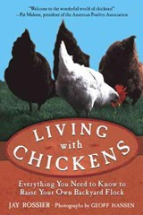 Living with Chickens | Jay Rossier |