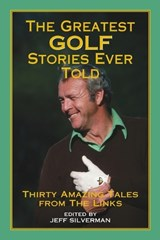 The Greatest Golf Stories Ever Told | Jeff Silverman |
