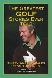 The Greatest Golf Stories Ever Told
