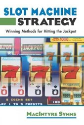 Slot Machine Strategy | Macintyre Symms |