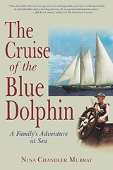 The Cruise of the Blue Dolphin | Nina Chandler Murray |
