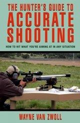 The Hunter's Guide to Accurate Shooting | Wayne Van Zwoll |