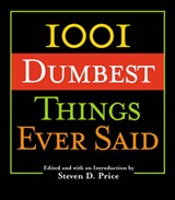 1001 Dumbest Things Ever Said | auteur onbekend |