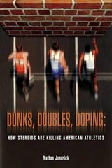 Dunks, Doubles, Doping | Nathan Jendrick |