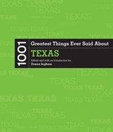 1001 Greatest Things Ever Said About Texas |  |