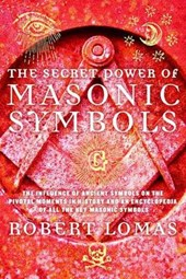 The Secret Power of Masonic Symbols