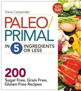 Paleo/Primal in 5 Ingredients or Less | Dana Carpender |