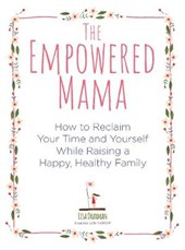 The Empowered Mama | Lisa Druxman |