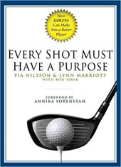 Every Shot Must Have a Purpose | Nilsson, Pia ; Marriott, Lynn ; Sirak, Ron |