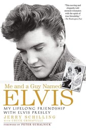 Me and a Guy Named Elvis | Schilling, Jerry ; Crisafulli, Chuck |