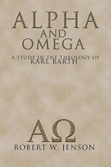 Alpha and Omega | Robert W. Jenson |