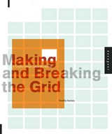 Making and Breaking the Grid | Timothy Samara |