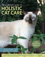 The Complete Guide to Holistic Cat Care | Yarnall, Celeste ; Hofve, Jean |