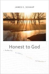 Honest to God | James C. Schaap |