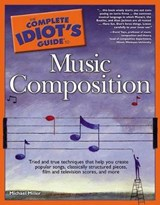 The Complete Idiot's Guide to Music Composition | Michael Miller |