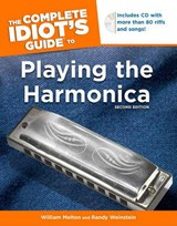 The Complete Idiot's Guide to Playing the Harmonica, 2nd Edition [With CD] | William Melton |