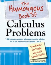 The Humongous Book of Calculus Problems | W. Michael Kelley |