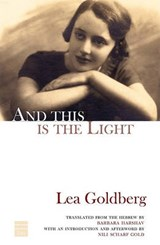 And This Is the Light | Lea Goldberg |