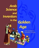 Arab Science and Invention in the Golden Age | Anne Blanchard; Emmanuel Cerisier |