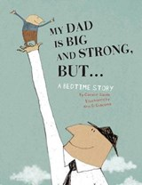 My Dad Is Big and Strong, But... | Coralie Saudo |