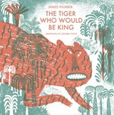 The Tiger Who Would Be King | James Thurber |