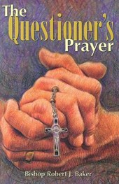 The Questioner's Prayer