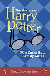 The Mystery of Harry Potter | Nancy Carpentier Brown |