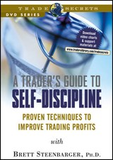 A Trader's Guide to Self-Discipline | Brett N. Steenbarger |