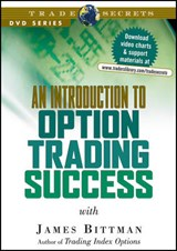 An Introduction to Option Trading Success | James B. Bittman |