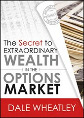 The Secret to Extraordinary Wealth in the Options Market | Dale Wheatley |