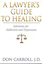 A Lawyer's Guide to Healing | Don Carroll |