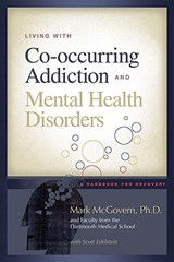 Living With Co-occurring Addiction and Mental Health Disorders | Mark ; Faculty from the Dartmouth Medical School McGovern |