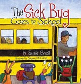 The Sick Bug Goes to School | Susie Bazil |
