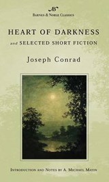 Heart of Darkness and Selected Short Fiction | Conrad, Joseph ; Matin, A. Michael ; Stade, George |