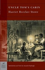 Uncle Tom's Cabin | Stowe, Harriet Beecher ; Claybaugh, Amanda |