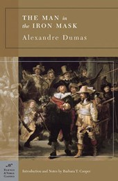 The Man in the Iron Mask | Dumas, Alexandre ; Cooper, Barbara T. |