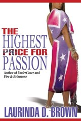 The Highest Price for Passion | Laurinda D. Brown |