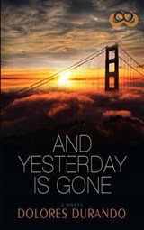 And Yesterday Is Gone | Dolores Durando |