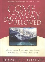 Come Away My Beloved | Frances J. Roberts |