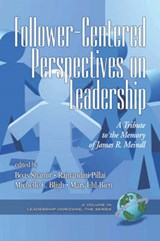 Follower-Centered Perspectives on Leadership | Boas Shamir |