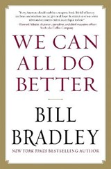 We Can All Do Better | Bill Bradley |