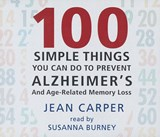100 Simple Things You Can Do to Prevent Alzheimer's | Jean Carper |