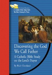 Discovering the God We Call Father
