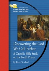 Discovering the God We Call Father | Rich Cleveland |