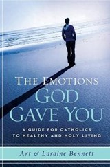The Emotions God Gave You | Bennett, Art ; Bennett, Laraine |