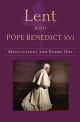 Lent with Pope Benedict XVI | Benedict Xvi |